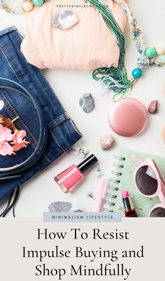 How To Resist Impulse Buying and Shop Mindfully | Shopaholic | Are you an emotional shopper? An impulse buyer? A bargain hunter? If you're ready to rein in your shopping, adopting a mindful shopping approach will really help will help you become a discerning spender, buying only what you need rather than what you want. Click to learn mindful shopping habits | Intentional Lifestyle | Simple Living | Pretty Simple Days #mindfulshopping #healthyhabits #intentionallifestyle #sustainable…