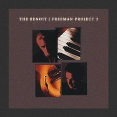 "The Benoit/Freeman Project's 2004 release ""2""....best track ""Two Survivors"""