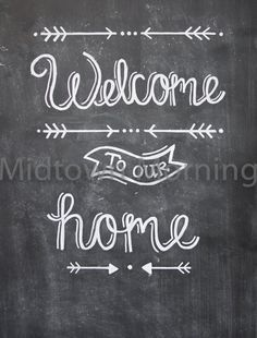 Welcome to our Home Chalkboard Print by MidtownMorning on Etsy Mehr Welcome Chalkboard, Chalkboard Art Quotes, Chalkboard Print, Chalkboard Drawings, Chalkboard Lettering, Chalkboard Designs, Chalk Writing, Chalkboard Writing, Kitchen Chalkboard