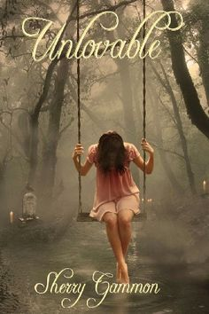 Unlovable: Book One of The Port Fare Series by Sherry Gammon.