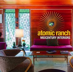 Atomic Ranch Mid-Century Interiors - Paul Kaplan Studio