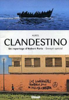 """""""Clandestino"""", d'Aurel (Glénat)."""