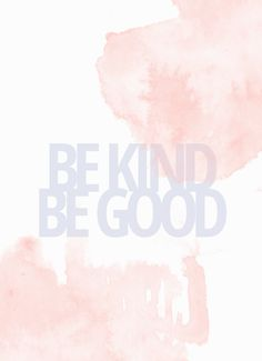 Cocorrina, Be Kind Be Good - quote Cute Quotes, Words Quotes, Wise Words, Best Quotes, Sayings, Pretty Words, Beautiful Words, Motivational Quotes, Inspirational Quotes