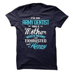 Im A/An ARMY DENTIST #Dentist