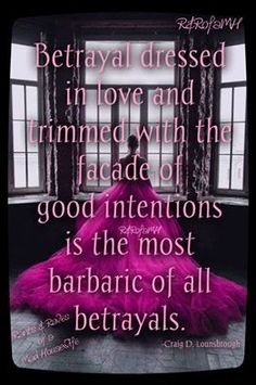 """""""Betrayal dressed in love and trimmed with the facade of good intentions is the most barbaric of all betrayals."""" Female family and friend betrayal. Narcissistic Personality Disorder, Narcissistic Abuse, Family Quotes, Me Quotes, Betrayal Quotes, Friend Betrayal, Bad Intentions, Evil People, True Feelings"""