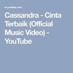 Cassandra - Cinta Terbaik (Official Music Video) - YouTube