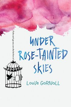 5 Young Adult Books About Mental Health | Under Rose Tainted Skies by Louise Gornall