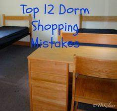 Top Twelve Dorm Shopping Mistakes ~ found this on fb and found it helpful...can't believe college is just around the corner!