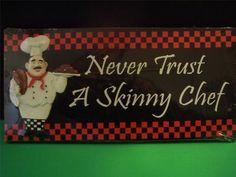 "FAT CHEF ""Never Trust a Skinny Chef"" Kitchen Wall Decor Plaque Sign Bistro Decor"