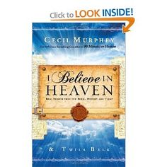 I Believe in Heaven: Real Stories from the Bible, History and Today by Cecil Murphey, Twila Belk