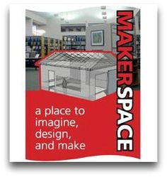 Westport Library Maker Space:  Great Idea.  How can we encourage this in schools?