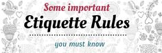 Some etiquette rules you must know