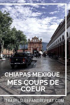 Chiapas, Mexique: mes coups de coeur - Travel Sleep and Repeat Honduras, Belize, Costa Rica, Destinations, Le Havre, Coups, South America, Repeat, Trek