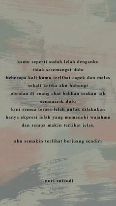 @nurisutandi Rude Quotes, Quotes Rindu, Heart Quotes, Mood Quotes, People Quotes, Qoutes, Cinta Quotes, Wattpad Quotes, Quotes Galau