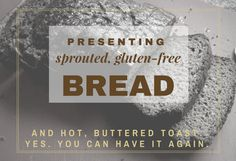 Hot Buttered Toast is possible again! Gluten Free Sprouted Bread, Sprouted Bread Recipe, Gluten Free Recipes, Bread Recipes, Whole Food Recipes, Healthy Recipes, Healthy Meals, Nut Free, Grain Free