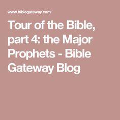 Tour of the Bible, part 4: the Major Prophets - Bible Gateway Blog