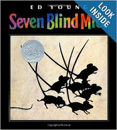"""Seven Blind Mice by Ed Young- A book for any age, which not only introduces color, but also explores philosophical questions concerning perception and reality. (Nonni McHale is sure to love the """"surprise"""" at the end.)"""
