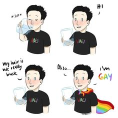"""""""Phil why the hell do you drink out of a vase? Also I'm gay!"""" PROUD OF YOU PHILLY! Dan And Phil Memes, Dan And Phil Fanart, Dan Howell, Pride Quotes, Dan And Phill, Ricky Dillon, Danisnotonfire And Amazingphil, Joey Graceffa, Joe Sugg"""