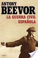 La guerra civil española / Anthony Beevor