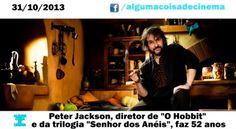 """Peter Jackson, diretor de """"O Hobbit"""" e da trilogia """"Senhor dos Anéis"""", faz 52 anos hoje, dia 31/10/2013"""