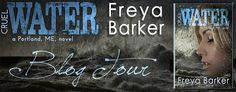 Ripe For Reader: Blog Tour - CRUEL WATER  by Freya Barker