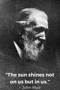John Muir passed away on Christmas Eve, 1914. This is one our favorite of Muir's many wonderful quotes.