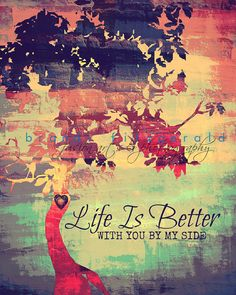 Life is Better With You By My Side. by BrandiFitzgerald on Etsy, $19.99