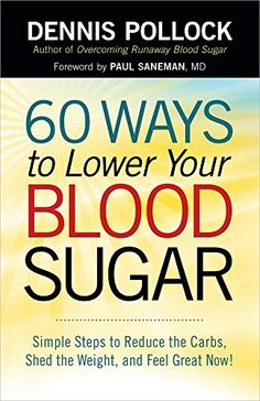 60 Ways to Lower Your Blood Sugar: Simple Steps to Reduce...…