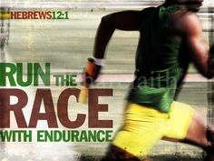 Hebrews 12:1 Run the race with endurance