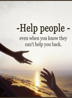 Quotes Help People even when you know they can Encouragement Quotes, Faith Quotes, Wisdom Quotes, True Quotes, Best Quotes, Quotes To Live By, Motivational Quotes, Inspirational Quotes, Quotable Quotes