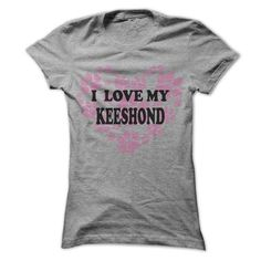 I Love My Keeshond - Cool Dog Shirt 999 ! - #shirt for women #sweater coat. LIMITED TIME PRICE => https://www.sunfrog.com/Pets/I-Love-My-Keeshond--Cool-Dog-Shirt-999-.html?id=60505