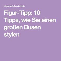 Figur-Tipp: 10 Tipps, wie Sie einen großen Busen stylen