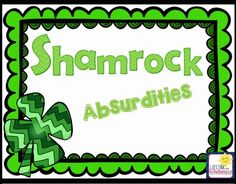 Speechie Freebies: Shamrock Absurdities! Pinned by SOS Inc. Resources. Follow all our boards at pinterest.com/sostherapy/ for therapy resources.