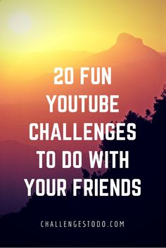 31e4fcbb148 Fun YouTube Challenges Youtube Challenges Ideas