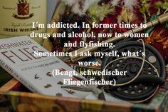 """Nicht einmal unser gelassener Bengt ist gänzlich sorgenfrei...  Wir empfehlen euch gegen Kummer und Sorgen jedenfalls wärmstens ein paar Lacher! ;-) In diesem Sinne: Lest Christoph Fromms Groteske """"Amoklauf im Paradies""""!  Viel Spaß dabei! Fly Fishing, Drugs, Irish, Addiction, Alcohol, Fine Quotes, Reading, Paradise, Couple"""