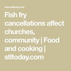 Churches and other organizations have canceled their fish fries for the rest of Lent. The financial effect may be less than the sense of community and fellowship. Fish Fry, Fried Fish, Best Lobster Tail Recipe, Baked Blooming Onion, Lenten Season, One Fish, Lobster Tails, Catfish, Organizations