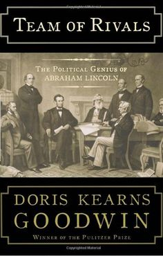 Team of Rivals by Doris Kearns Goodwin - 15 Best Leadership Books Every Young Leader Needs To Read