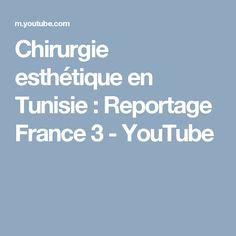 Chirurgie esthétique en Tunisie : Reportage France 3 - YouTube