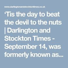 TOMORROW, September was formerly known as Nutting Day and it used to be a school holiday to allow children to gather hazel nuts. Community Events, School Holidays, Devil, Beats, September, Autumn, Times, Children, Young Children
