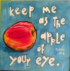 APPLE OF HIS EYE from Psalm 119 from theoldpostroadblog.blogspot.com