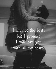 I Promise I Will Love You With All My Heart love love quotes sexy quotes black and white couples kiss quote couple in love love quote kiss me sexy love quotes romantic love quotes love quotes for him and her Cute Love Quotes, Cute Couple Quotes, Romantic Love Quotes, Love Quotes For Him, Romantic Pictures, Sweet Quotes, Quotes Distance Friendship, Under Your Spell, My Sun And Stars