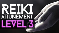 Reiki attunement level 3... https://www.youtube.com/watch?v=XPU35e81_Io