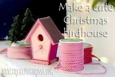 Make a Cute Christmas Birdhouse ~ Creative Green Living