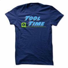 Tool Time T Shirt, Hoodie, Sweatshirts - design t shirts #tee #style