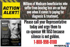 ACTION ALERT! Call your Representative: 1-800-998-0180. And ask them to support HR 1653 which would add coverage for hearing aids and assessments which can save thousands of dollars for seniors. #Medicare