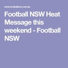 Football NSW Heat Message this weekend - Football NSW