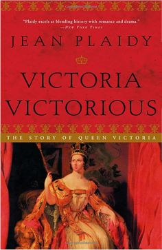 Victoria Victorious: The Story of Queen Victoria: Jean Plaidy