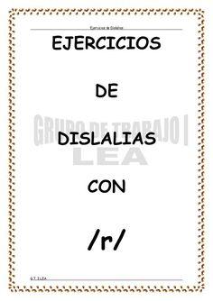 Ejercicios de Dislalias  G.T. I LEA  EJERCICIOS  DE  DISLALIAS  CON  /r/