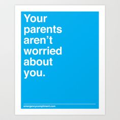 They Aren't Worried Art Print by Emergency Compliment - $14.56