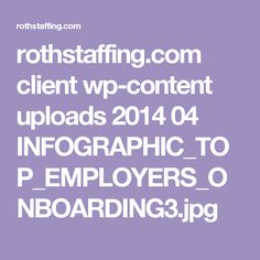 rothstaffing.com client wp-content uploads 2014 04 INFOGRAPHIC_TOP_EMPLOYERS_ONBOARDING3.jpg